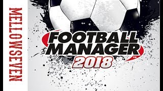 Football Manager 2018   Journeyman - Ruch Chorzów - Episode 36   Mellowseven Let