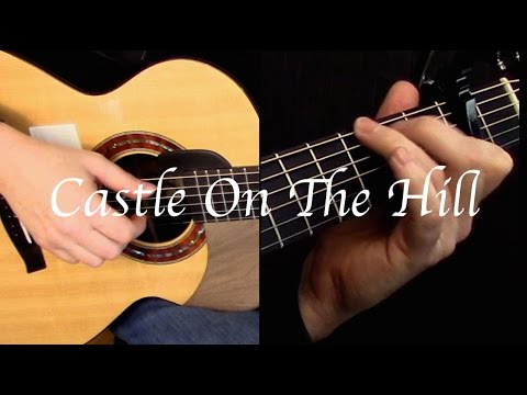 Ed Sheeran - Castle On The Hill - Fingerstyle Guitar