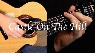 Ed Sheeran  Castle On The Hill  Fingerstyle Guitar