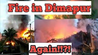 Fire in Dimapur | Destroying Houses