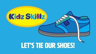 Kidz Skillz Presents: Let's Tie Our Shoes!