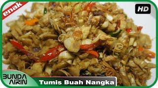 Resep Masakan  Praktis Cepat Saji Tumis Buah Nangka Muda Cooking Recipes Indonesia Bunda Airin
