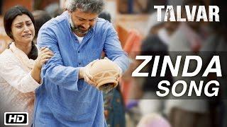 """Zinda"" Full Video Song | Talvar | Irrfan Khan,Konkona Sen Sharma,Neeraj Kabi,Sohum Shah,Atul Kumar"