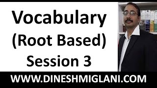 Enhance Vocabulary (Root Based) Session 3 by Dinesh Miglani
