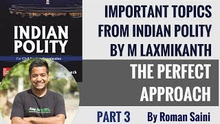 Important Topics From Indian Polity by M Laxmikanth - The Perfect Approach - Part 3 - By Roman Saini
