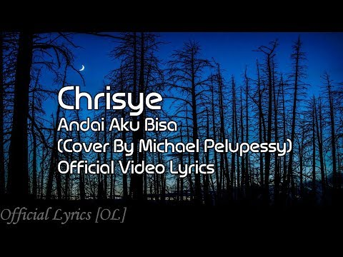 Chrisye Andai Aku Bisa Lyrics Cover By Michael Pelupessy