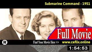 Submarine Command (1951) Full Movie Online