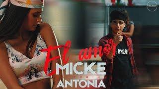 Micke feat. Antonia - El Amor | Official Video
