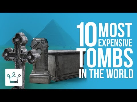 Top 10 Most Expensive Tombs In