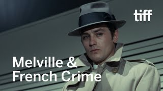 Jean-Pierre Melville & French Crime | Summer 2017 | TIFF