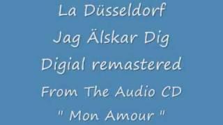 La Düsseldorf - Jag älskar dig ( Ich liebe dich ) Mon Amour 2006
