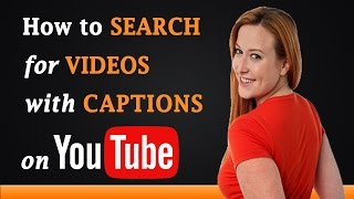 How to Search for Videos with Captions on YouTube