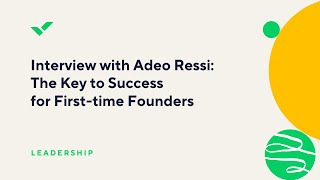 The Key to Success for First-time Founders: Interview with Adeo Ressi
