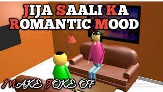 MAKE JOKE OF - LIVE JIJA SALI KA ROMANTIC MOOD || KANPURIYA STYLE || MJO