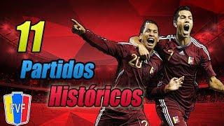 11 Partidos Históricos de la Selección Venezolana