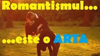 Cum sa fii romantic | Barbatul romantic