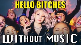 #WITHOUTMUSIC / Hello Bitches - CL