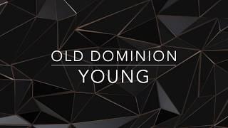 Old Dominion - Young (Lyrics)