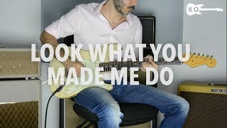 Taylor Swift - Look What You Made Me Do - Electric Guitar Cover by Kfir Ochaion