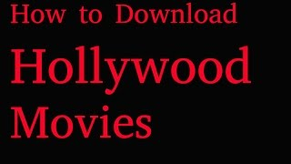 how to download holywood movies(Simple and Fast) || How to download latest Hollywood movie