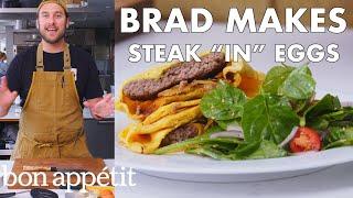 "Brad Makes Steak ""In"" Eggs   From the Test Kitchen   Bon Appétit"
