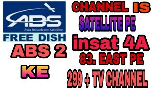 ABS FREE DISH IS BACK  INSAT 4A  83.E।  PE सरे चैनल  फ्री में देखिये