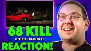 REACTION! 68 Kill Trailer #1 - Trent Haaga Movie 2017