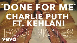 """Charlie Puth - """"Done For Me"""" ft. Kehlani Footnotes ft. Kehlani"""