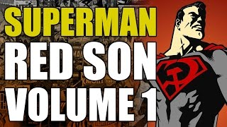 How Superman Took Over The World (Superman Red Son Vol 1: Red Son Rising)