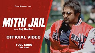 New Punjabi Songs 2017- Mithi Jail(Full Video)- Teji kahlon-Latest Punjabi Songs 2017-Punjabi Songs