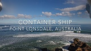 Our World by Drone in 4K - Container Ship chase, Point Lonsdale, Australia