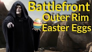 Star Wars Battlefront Easter Eggs, Battlefront Outer Rim DLC Easter Eggs