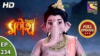 Vighnaharta Ganesh - Ep 234 - Full Episode - 13th July, 2018