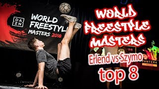 Erlend vs Szymo Top 8 | World Freestyle Masters 2018