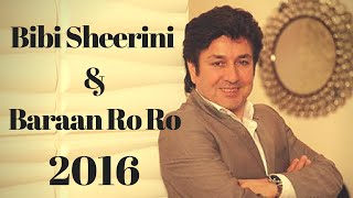 Najim Nawabi - Bibi Sheerini & Baraan Ro Ro Live 2016