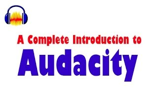 Audacity: Complete Tutorial Guide to Audacity for Beginners