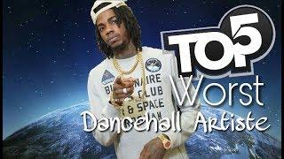 Top 5 Worst Dancehall Artiste