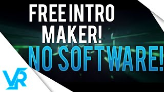 BEST FREE INTRO MAKER | NO SOFTWARE NEEDED