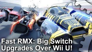 Fast RMX Analysis: Switch Visuals Heavily Enhanced Over Wii U!