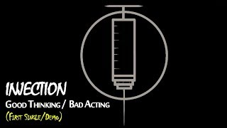Good Thinking / Bad Acting - Injection