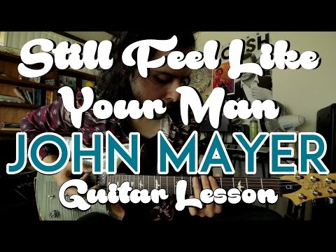 Xxx Mp4 Still Feel Like Your Man John Mayer Guitar Lesson Tutorial How To Play 3gp Sex