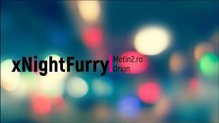 xNightFurry/ Metin2.ro - Orion