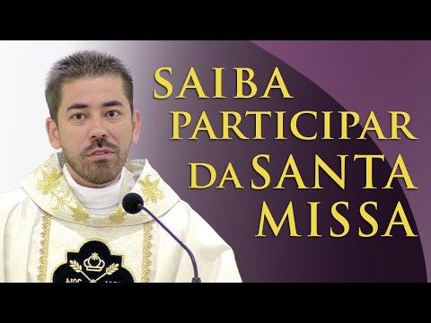 Saiba participar da Santa Missa - Pe. Fabricio Andrade (30/05/13)