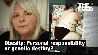 Obesity: Personal responsibility or genetic destiny?