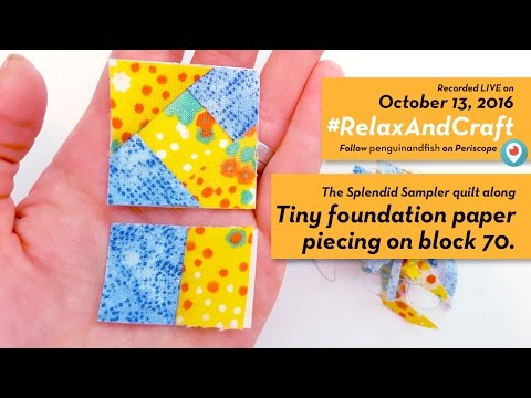 10-13-16 Tiny foundation paper piecing on Block 70 #TheSplendidSampler quilt along. #RelaxAndCraft