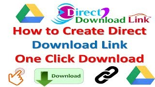 How to Create Direct Download Link One Click Download Using Google Drives