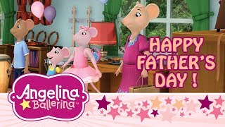 ♫ ♛Angelina Ballerina ♫ ♛ Angelina and the Father's Day Surprise (FULL EPISODE)