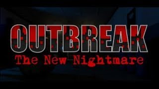 Outbreak The New Nightmare - Stream 1