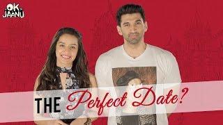OK Jaanu | The Perfect Date? | Aditya Roy Kapur | Shraddha Kapoor