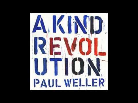 PAUL WELLER Woo Sé Mama From The Album A Kind Revolution .